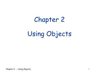 Chapter 2  Using Objects