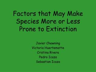 Factors that May Make Species More or Less Prone to Extinction