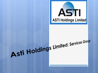 Asti Holdings Limited: Our Business Network