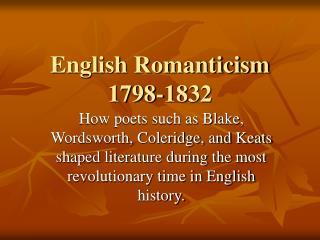 English Romanticism 1798-1832