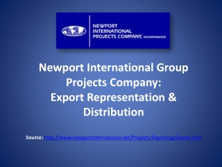 Newport International Group Projects Company:  Export Repres