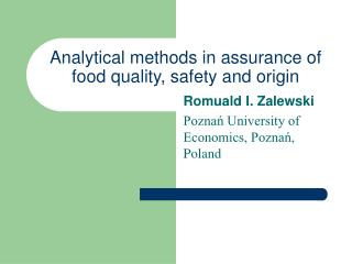 Analytical methods in assurance of food quality, safety and origin