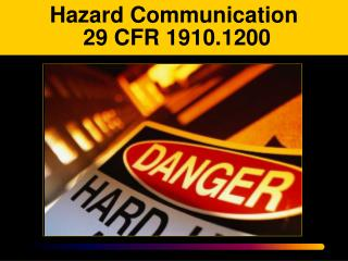 Hazard Communication  29 CFR 1910.1200