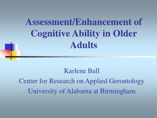 Assessment/Enhancement of Cognitive Ability in Older Adults