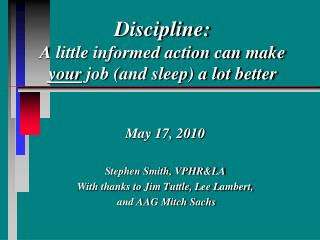 Discipline: A little informed action can make your job and sleep a lot better