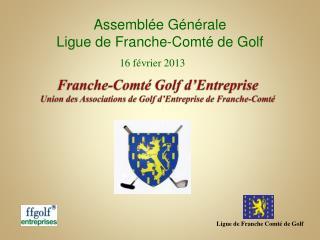 Franche-Comt  Golf d Entreprise Union des Associations de Golf d Entreprise de Franche-Comt