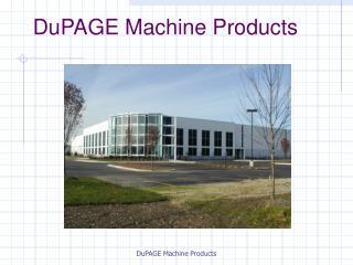 DuPAGE Machine Products