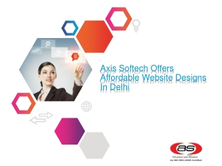 Axis Softech Offers Affordable Website Designs In Delhi
