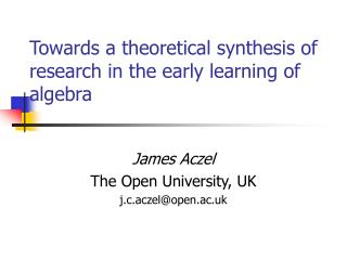 Towards a theoretical synthesis of research in the early learning of algebra