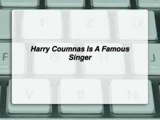 Harry Coumnas Is A Famous Singer