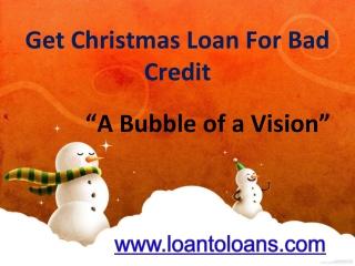 Get Bad Credit Christmas Loan