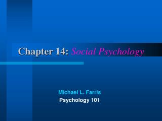 Chapter 14: Social Psychology