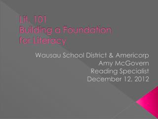 Lit. 101  Building a Foundation  for Literacy