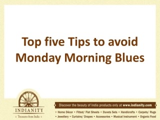 Top five Tips to avoid Monday Morning Blues