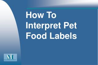 How To  Interpret Pet  Food Labels