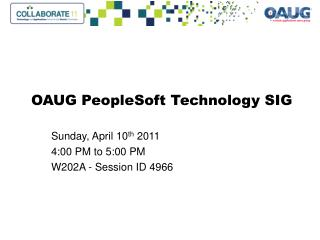 OAUG PeopleSoft Technology SIG
