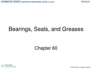 Bearings, Seals, and Greases
