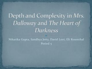 Depth and Complexity in Mrs. Dalloway and The Heart of Darkness