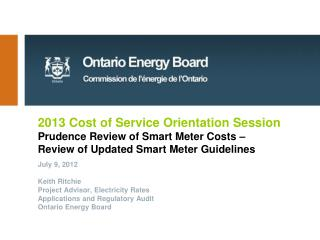 2013 Cost of Service Orientation Session Prudence Review of Smart Meter Costs    Review of Updated Smart Meter Guideline
