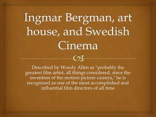 Ingmar Bergman, art house, and Swedish Cinema