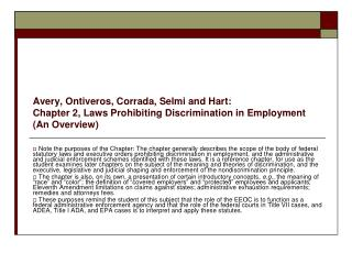Avery, Ontiveros, Corrada, Selmi and Hart:  Chapter 2, Laws Prohibiting Discrimination in Employment An Overview