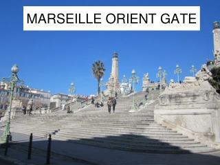 MARSEILLE ORIENT GATE