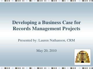 Developing a Business Case for Records Management Projects