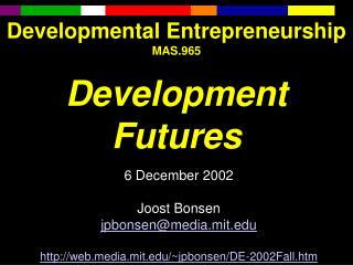 Developmental Entrepreneurship MAS.965  Development Futures