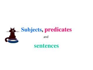 Subjects, predicates
