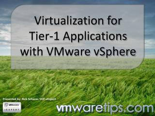 Virtualization for Tier-1 Applications with VMware vSphere