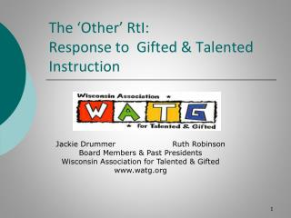 The  Other  RtI:  Response to  Gifted  Talented Instruction