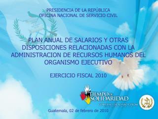 PRESIDENCIA DE LA REP BLICA OFICINA NACIONAL DE SERVICIO CIVIL     PLAN ANUAL DE SALARIOS Y OTRAS DISPOSICIONES RELACION