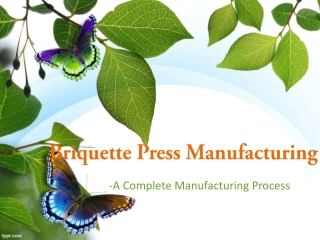 Briquetting Press Manufacturing-A Complete Process