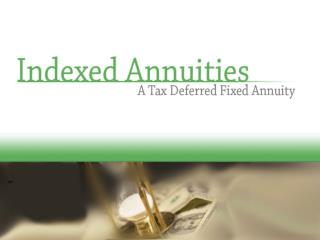 An Indexed Annuity is a Fixed Annuity