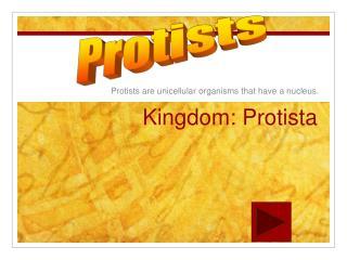 Kingdom: Protista