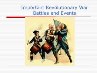 Important Revolutionary War Battles and Events