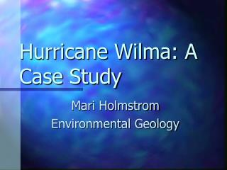 Hurricane Wilma: A Case Study