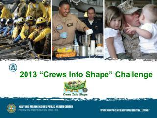 2013  Crews Into Shape  Challenge