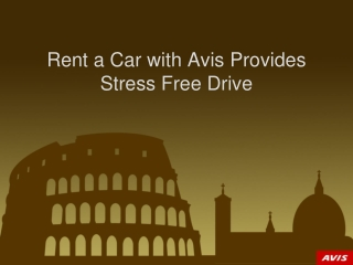 Rent a Car with Avis Provides Stress Free Drive