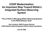 COOP Modernization: An Important Step Toward NOAA s Integrated Surface Observing System    The LO Role in Managing NOAA