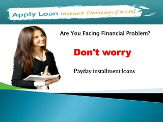 Payday Installment Loans- Apply Loan Instant Decision