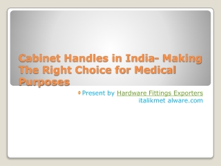 Cabinet Handles in India- Making The Right Choice for Medica