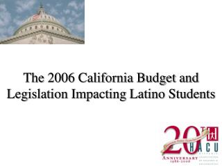 The 2006 California Budget and Legislation Impacting Latino Students