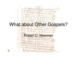 What about Other Gospels