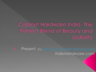 Cabinet Hardware India- The Perfect Blend of Beauty and Usab