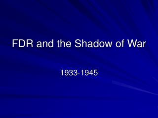 FDR and the Shadow of War