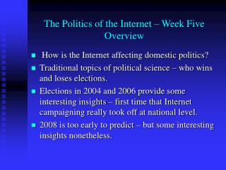 The Politics of the Internet   Week Five
