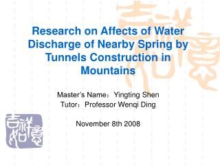 Research on Affects of Water Discharge of Nearby Spring by Tunnels Construction in Mountains