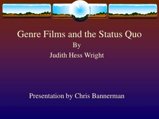 Genre Films and the Status Quo