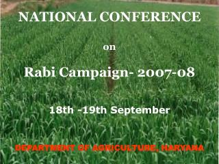 NATIONAL CONFERENCE   on   Rabi Campaign- 2007-08  18th -19th September